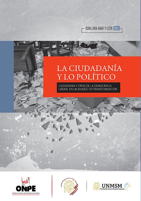La ciudadanía y lo político. Ciudadanía y crisis de la democracia liberal en un mundo en transformación.